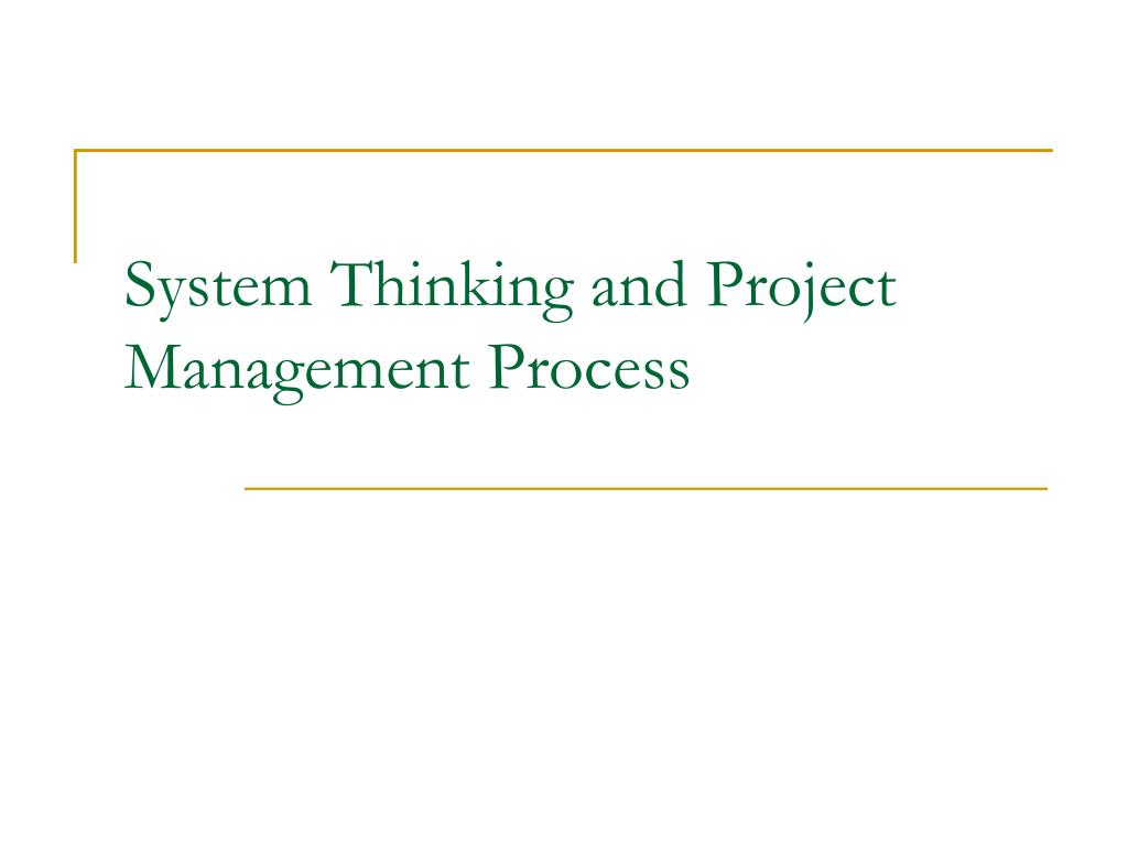 PPT - System Thinking and Project Management Process PowerPoint