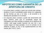 hipotecas como garantia de la apertura de credito41