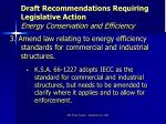 draft recommendations requiring legislative action energy conservation and efficiency10