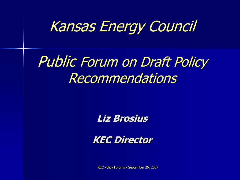 kansas energy council public forum on draft policy recommendations liz brosius kec director l.