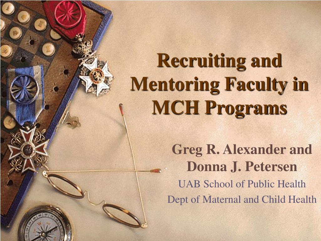 recruiting and mentoring faculty in mch programs l.