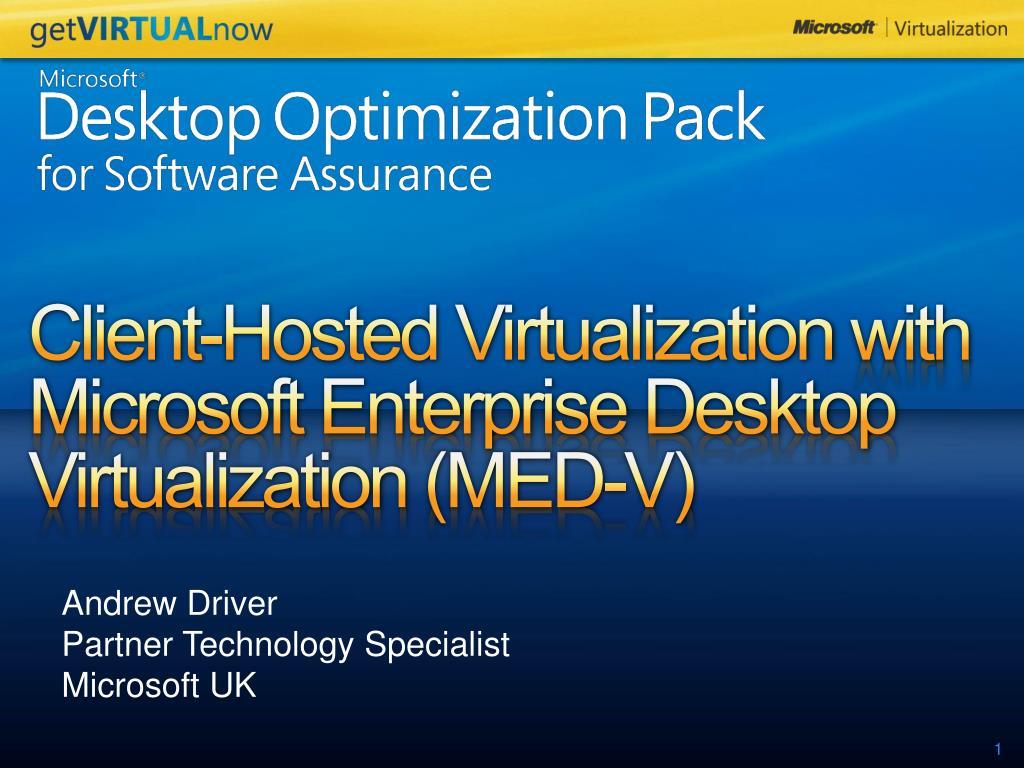 client hosted virtualization with microsoft enterprise desktop virtualization med v l.