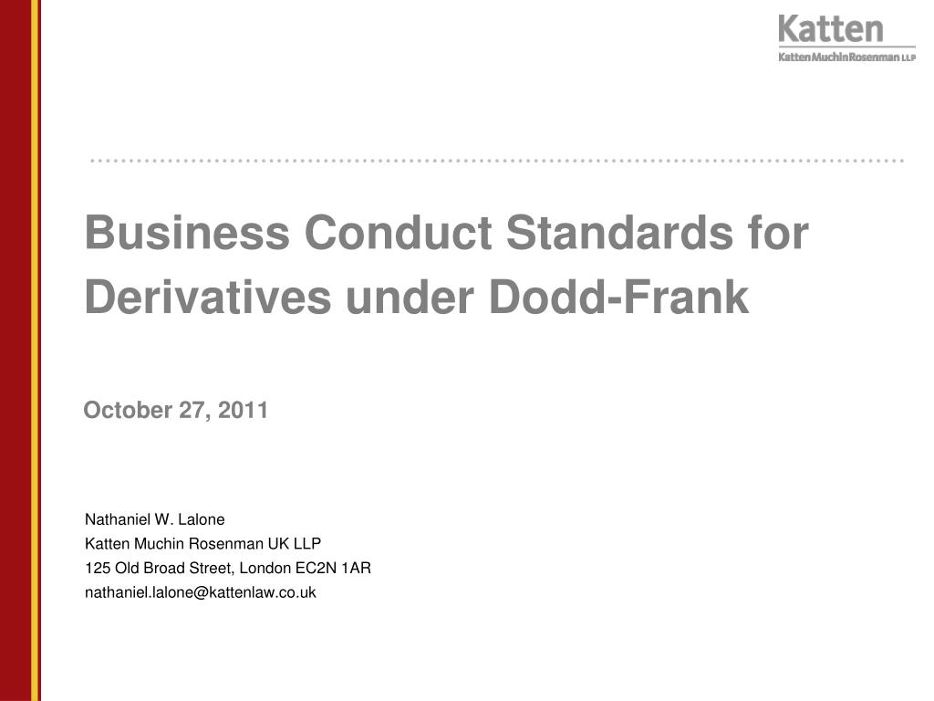 business conduct standards for derivatives under dodd frank october 27 2011 l.