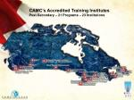 camc s accredited training institutes post secondary 21 programs 23 institutions