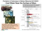 formation of carbonates in martian meteorite alh 84001 cool water near the surface of mars