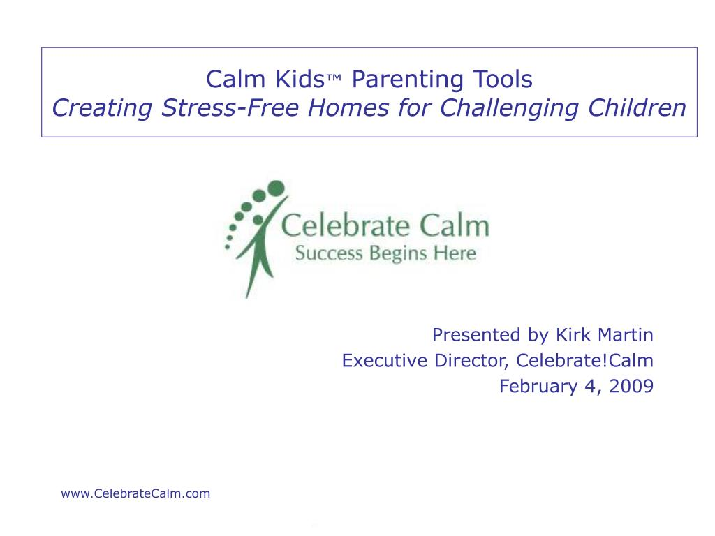 calm kids parenting tools creating stress free homes for challenging children l.