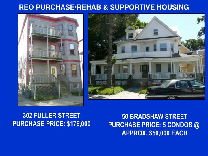 REO PURCHASE/REHAB & SUPPORTIVE HOUSING