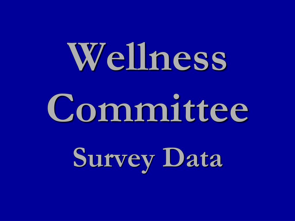 wellness committee survey data l.