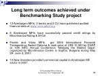 long term outcomes achieved under benchmarking study project