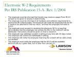 electronic w 2 requirements per irs publication 15 a rev 1 2004