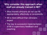 why consider this approach when staff are already trained in mi