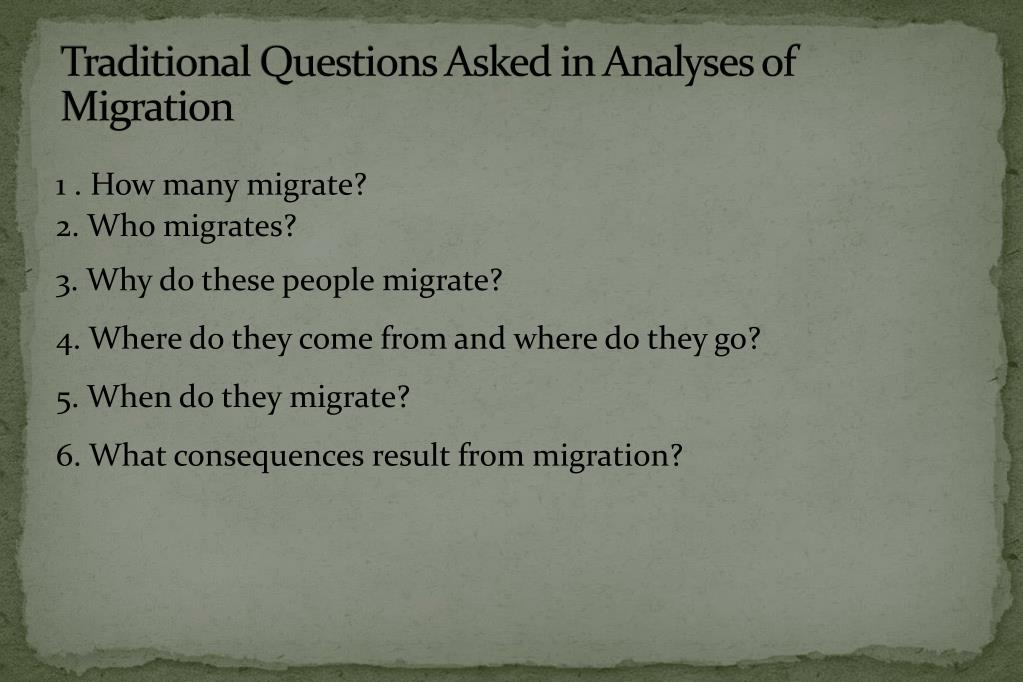traditional questions asked in analyses of migration l.