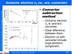 inclusive electron v 2 w w o converter