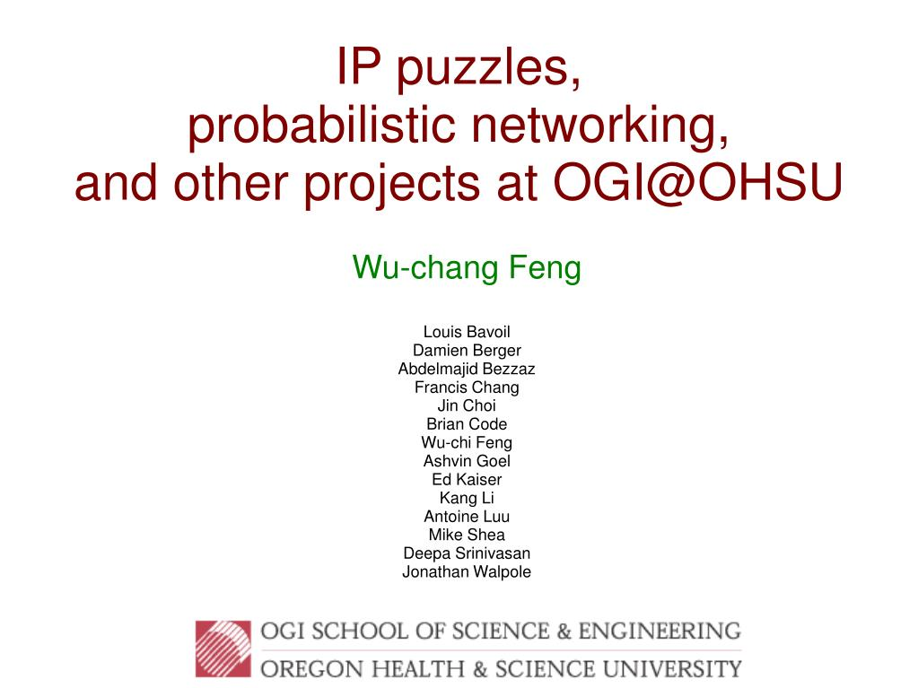 ip puzzles probabilistic networking and other projects at ogi@ohsu l.