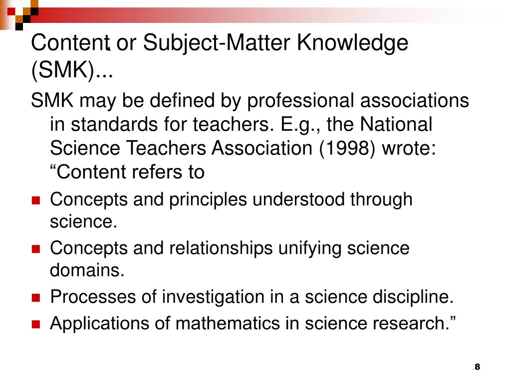 Content or Subject-Matter Knowledge (SMK)...