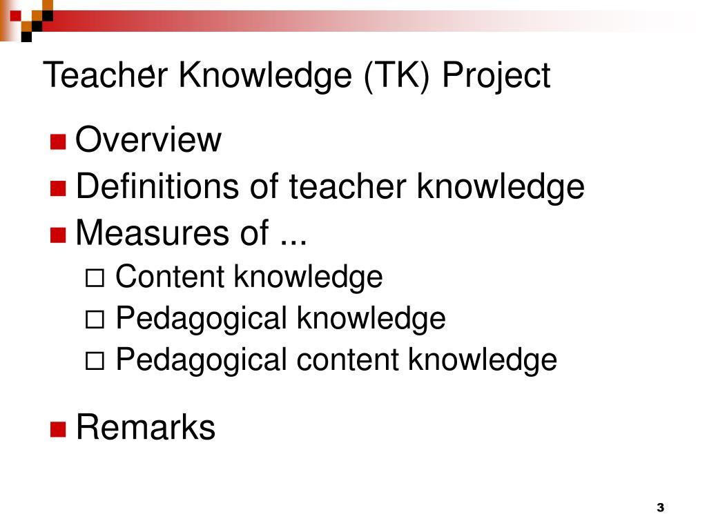 Teacher Knowledge (TK) Project