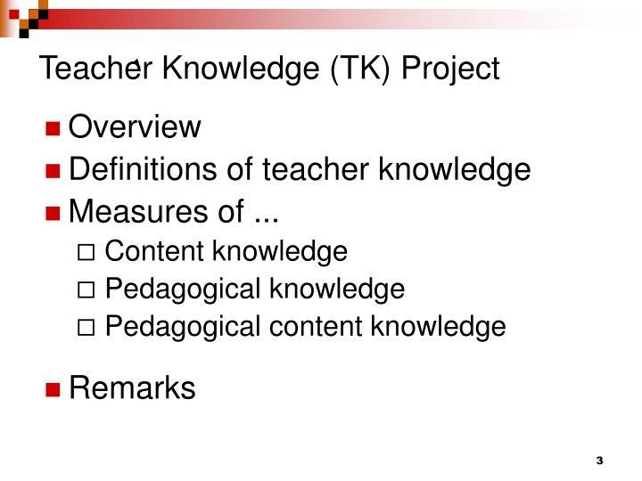 Teacher knowledge tk project