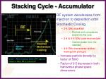 stacking cycle accumulator