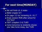 for next time monday
