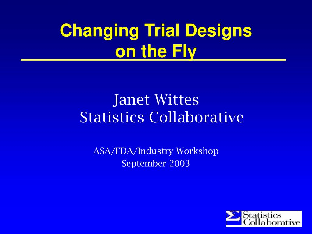 changing trial designs on the fly l.