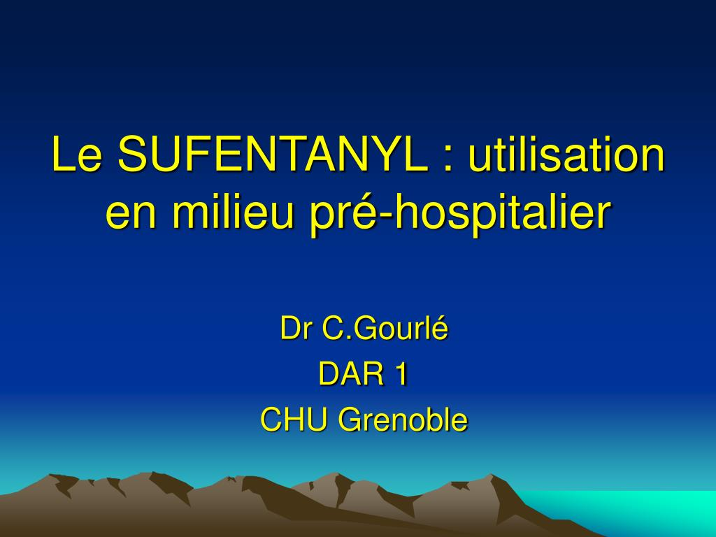 le sufentanyl utilisation en milieu pr hospitalier l.
