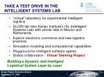 take a test drive in the intelligent systems lab
