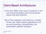 client based architectures
