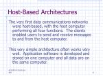 host based architectures