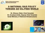 a national r d policy toward an oil free world