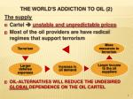 the world s addiction to oil 2