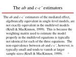 the ab and c c estimators