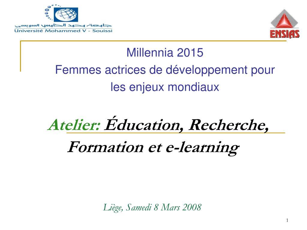 atelier ducation recherche formation et e learning li ge samedi 8 mars 2008 l.