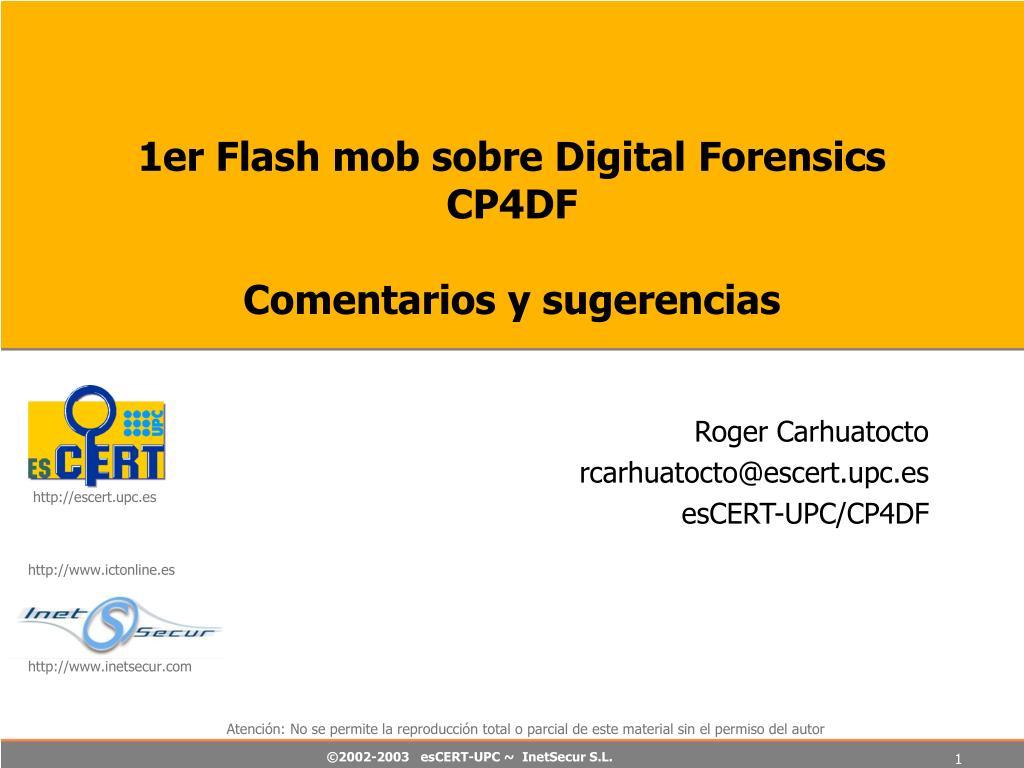 1er flash mob sobre digital forensics cp4df comentarios y sugerencias l.