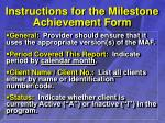 instructions for the milestone achievement form