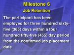 milestone 6 job retention