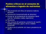 puntos cr ticos en el consumo de alimentos e ingesta de nutrientes