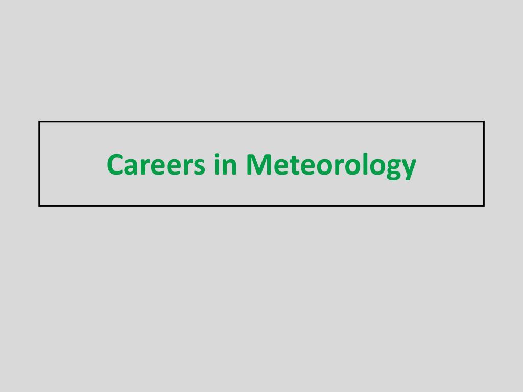 careers in meteorology l.