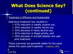 what does science say continued
