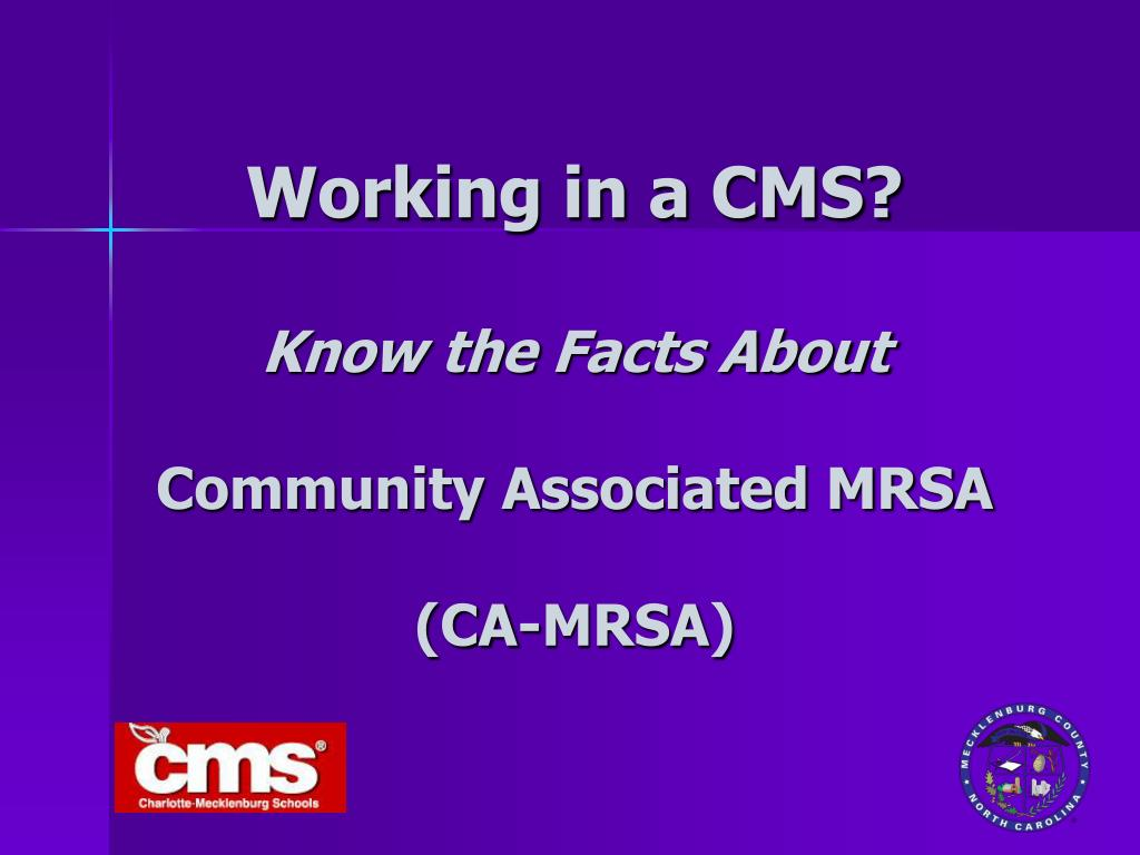 working in a cms know the facts about community associated mrsa ca mrsa l.