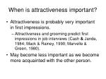 when is attractiveness important