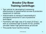 brooks city base training centrifuge