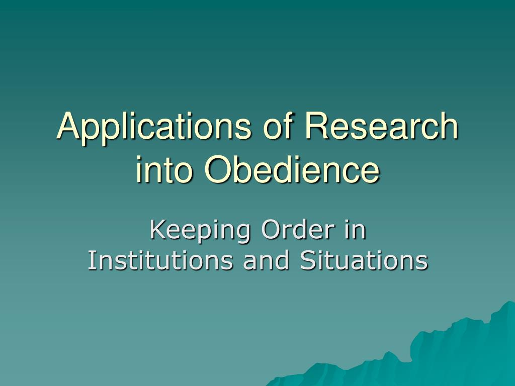 applications of research into obedience l.