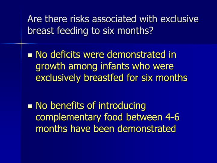 Are there risks associated with exclusive breast feeding to six months