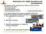 motivation for iaqg founding and development6
