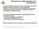 motivation for iaqg founding and development7