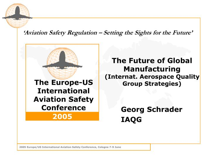 The future of global manufacturing internat aerospace quality group strategies