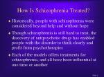how is schizophrenia treated