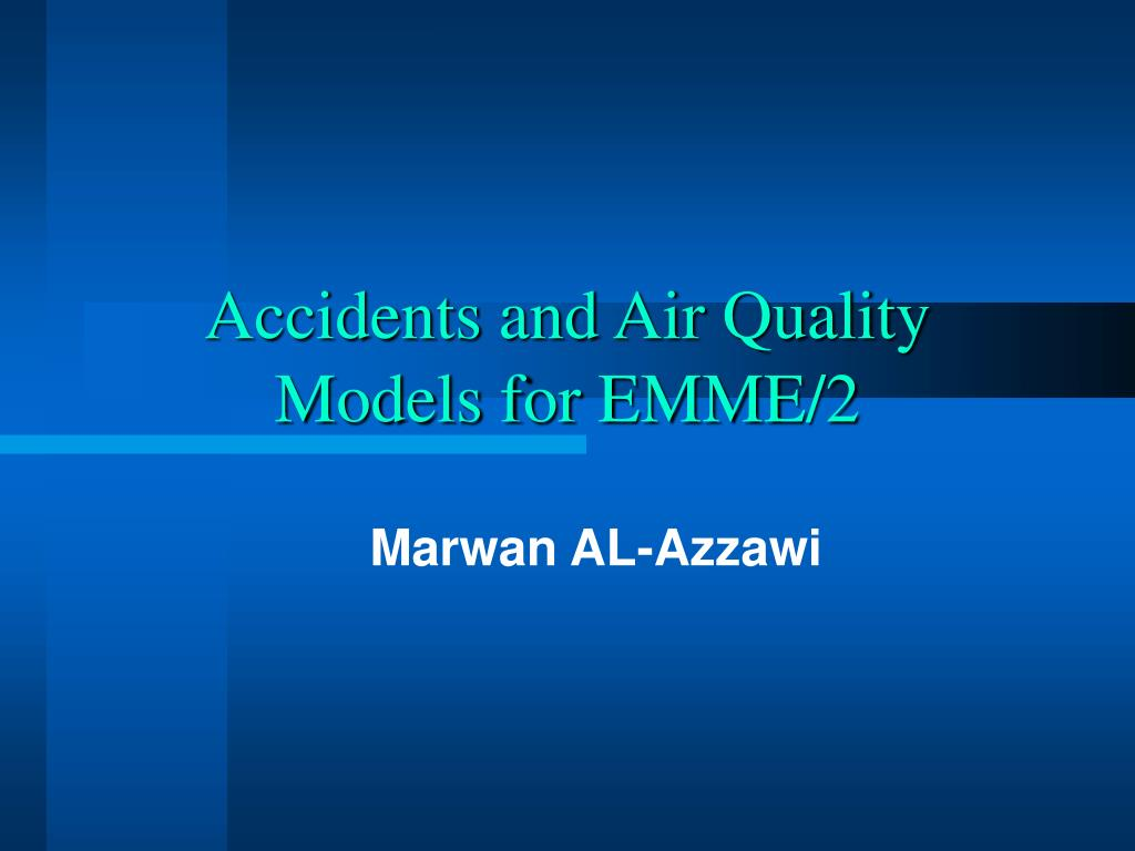 accidents and air quality models for emme 2 l.