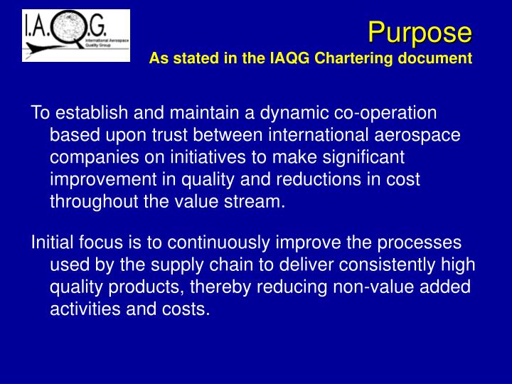 Purpose as stated in the iaqg chartering document