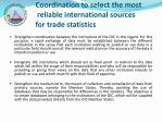 coordination to select the most reliable international sources for trade statistics